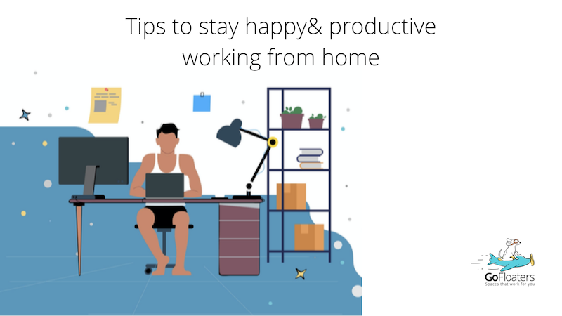 Tips to be stay happy and productive working remotely