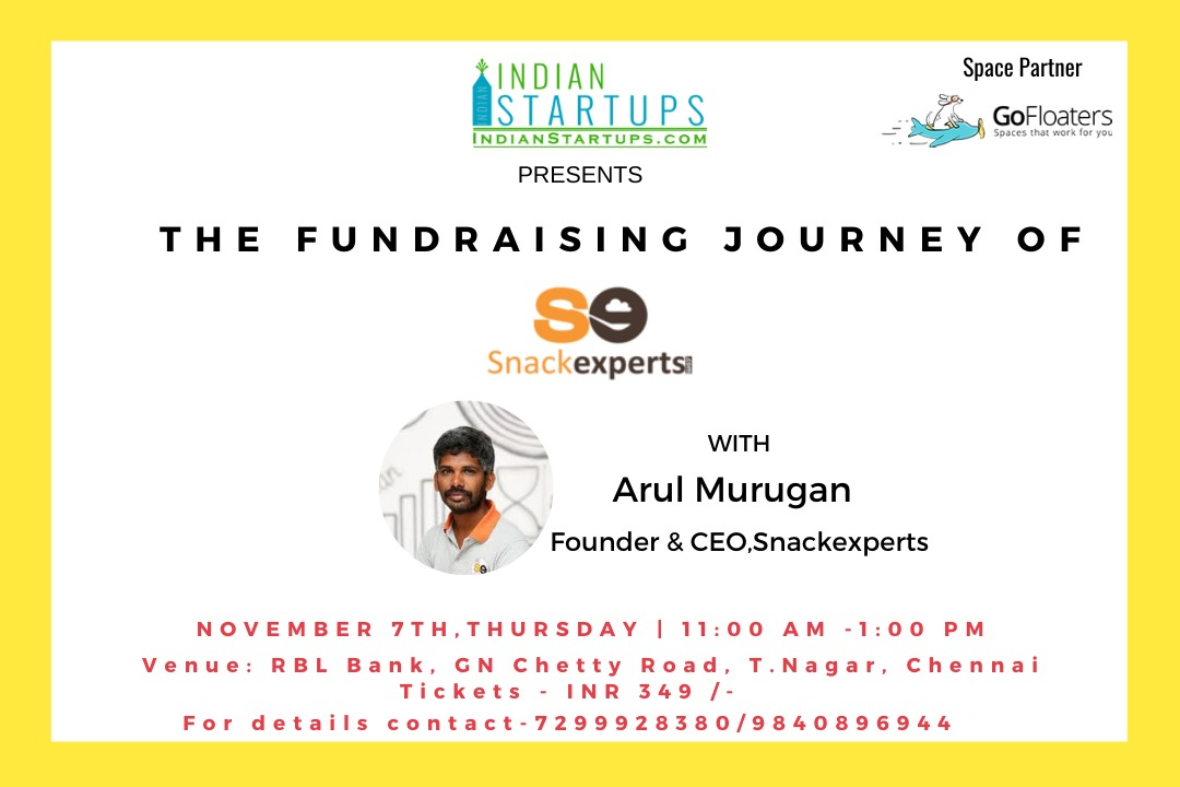 GoFloaters & Indianstartup Community present The Fundraising Journey Series- Snackexperts